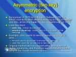 asymmetric two key encryption