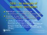 des an example of symmetric encryption