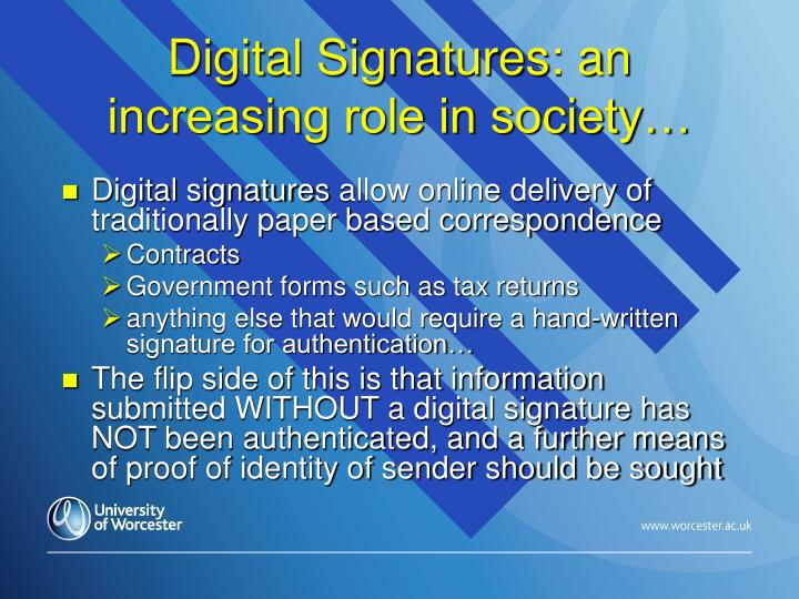 Digital Signatures: an increasing role in society…