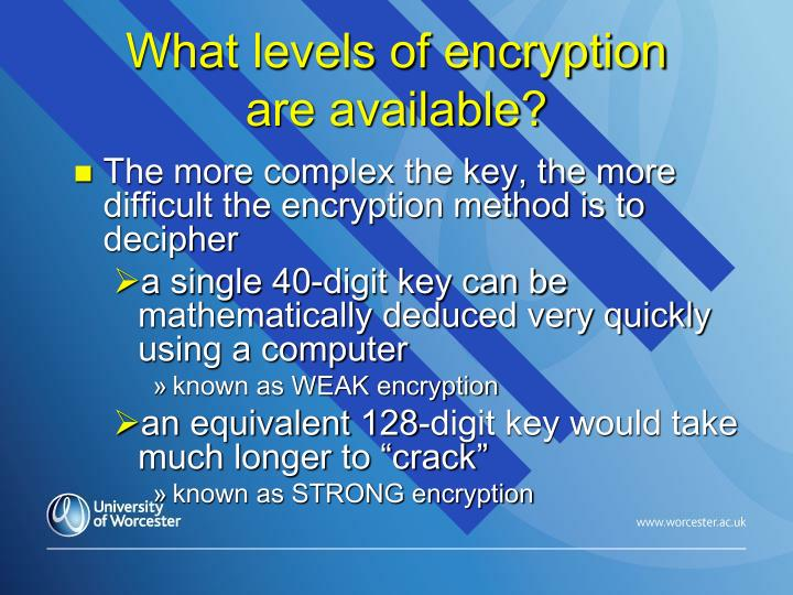 What levels of encryption