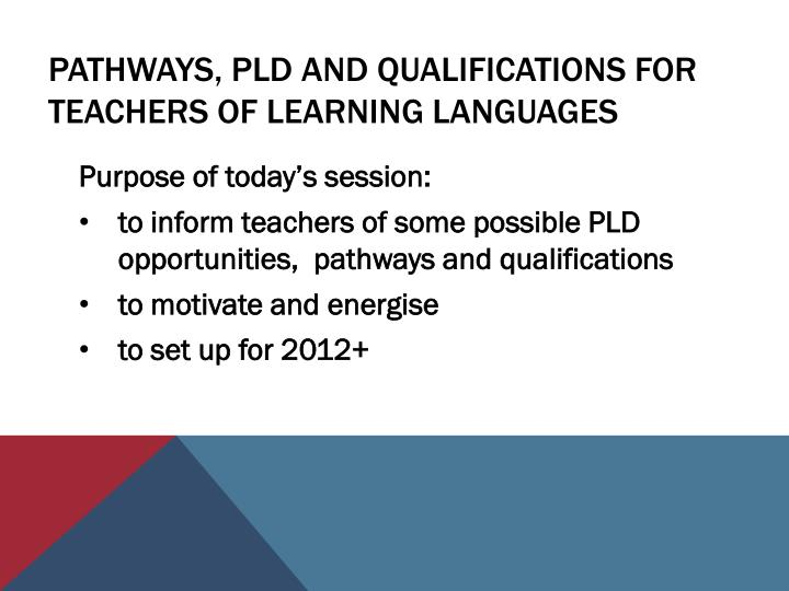 Pathways pld and qualifications for teachers of learning languages