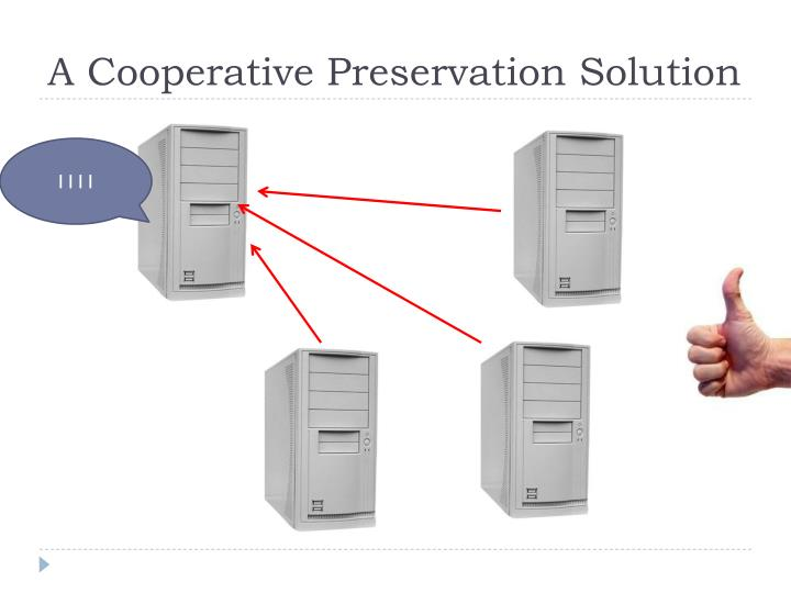 A Cooperative Preservation Solution