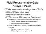 field programmable gate arrays fpgas