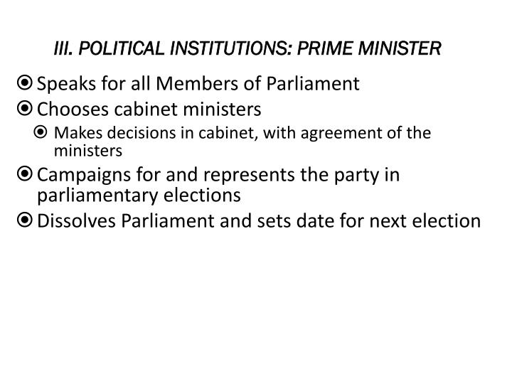 III. POLITICAL INSTITUTIONS: PRIME MINISTER
