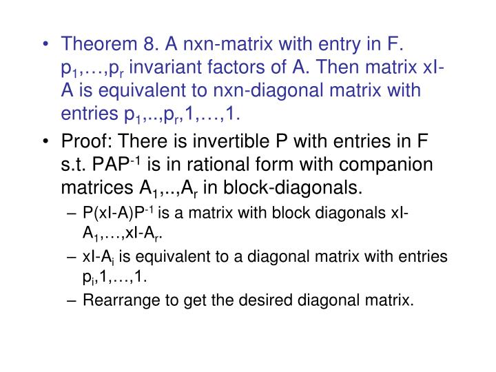 Theorem 8. A nxn-matrix with entry in F. p