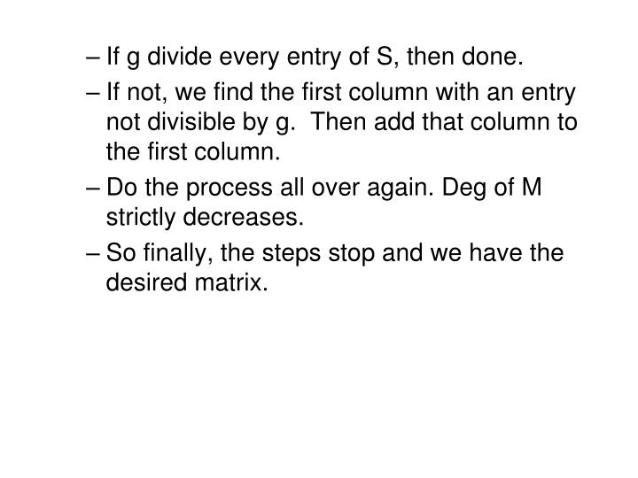 If g divide every entry of S, then done.