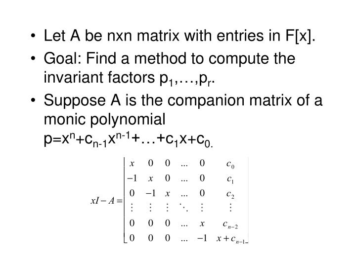 Let A be nxn matrix with entries in F[x].
