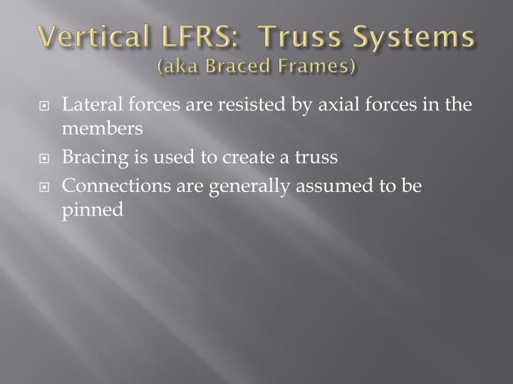 Vertical LFRS:  Truss Systems