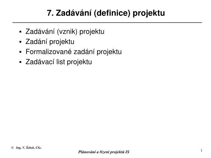 7. Zadávání (definice) projektu