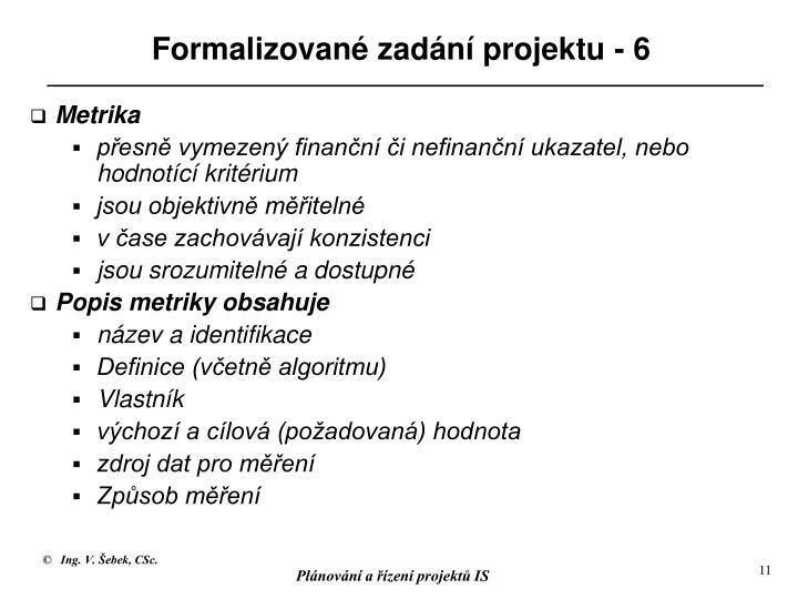 Formalizované zadání projektu - 6