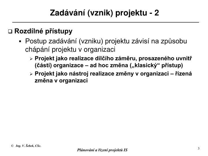 Zadávání (vznik) projektu - 2