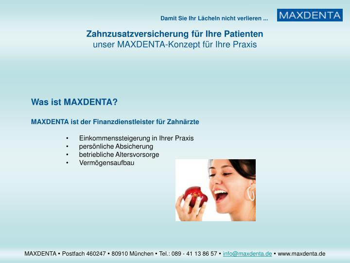 Was ist MAXDENTA?