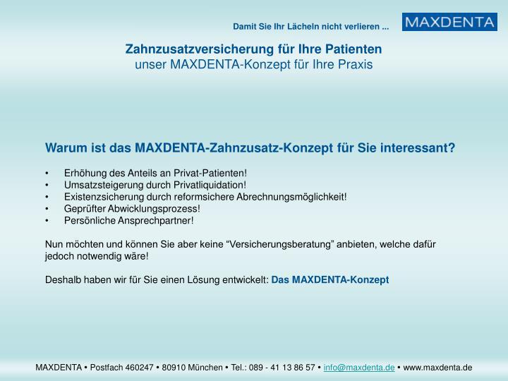 Warum ist das MAXDENTA-Zahnzusatz-Konzept für Sie interessant?