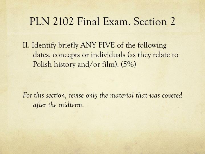 PLN 2102 Final Exam. Section 2