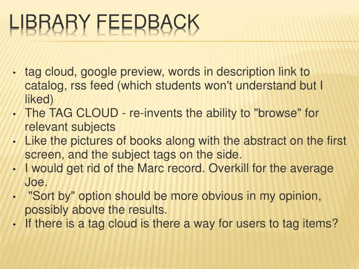 tag cloud, google preview, words in description link to catalog, rss feed (which students won't understand but I liked)