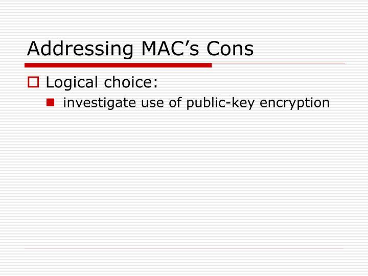 Addressing MAC's Cons