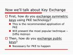 now we ll talk about key exchange