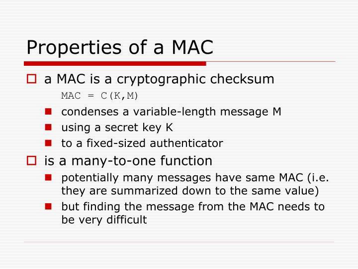Properties of a MAC