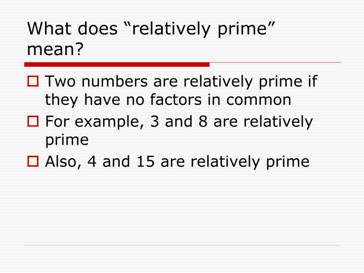 """What does """"relatively prime"""" mean?"""