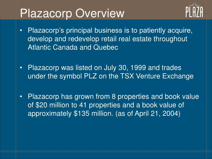 Plazacorp overview
