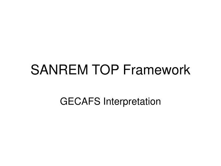 sanrem top framework