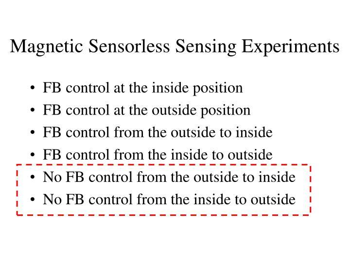 Magnetic Sensorless Sensing Experiments