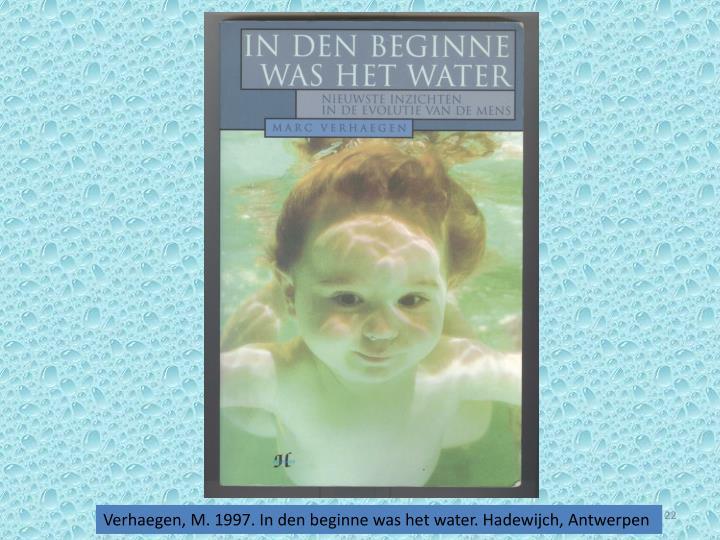 Verhaegen, M. 1997. In den beginne was het water. Hadewijch, Antwerpen