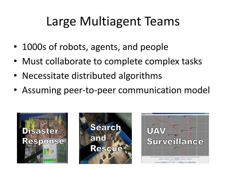 Large Multiagent Teams