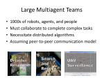 large multiagent teams