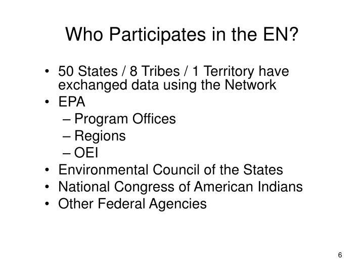 Who Participates in the EN?