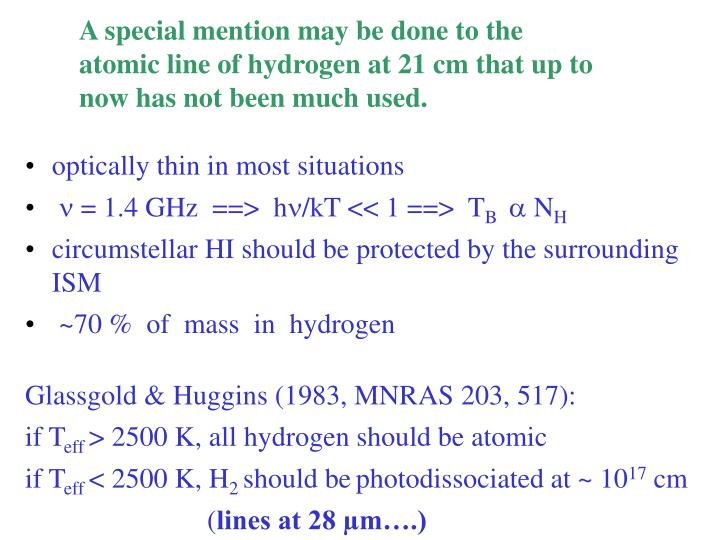 A special mention may be done to the atomic line of hydrogen at 21 cm that up to now has not been much used.