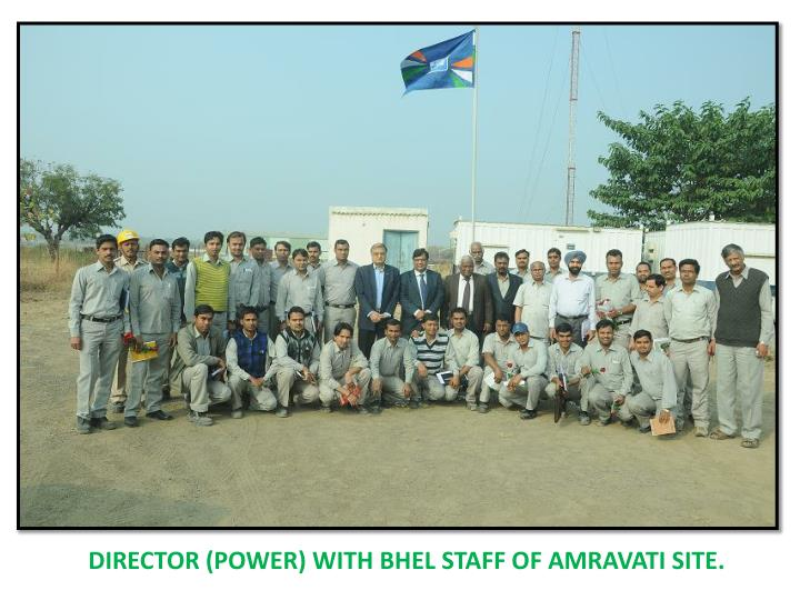 DIRECTOR (POWER) WITH BHEL STAFF OF AMRAVATI SITE.