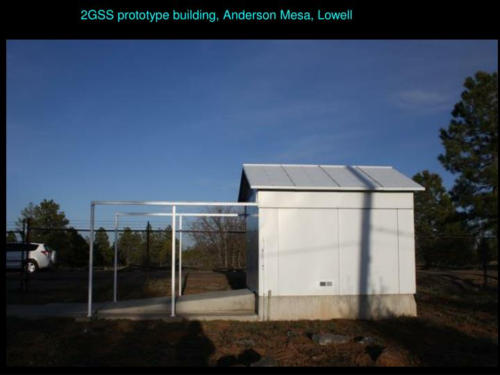 2GSS prototype building, Anderson Mesa, Lowell
