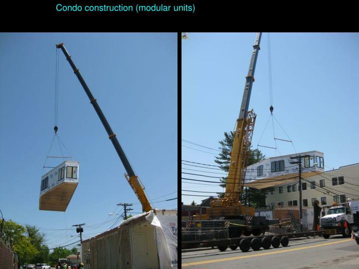 Condo construction (modular units)