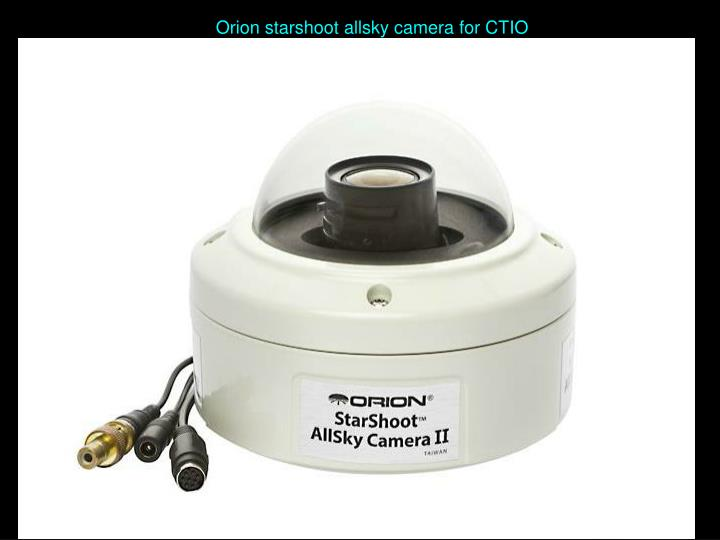Orion starshoot allsky camera for CTIO