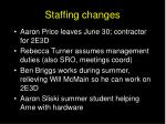staffing changes