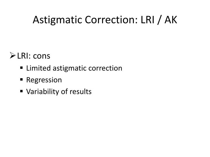 Astigmatic Correction: LRI / AK