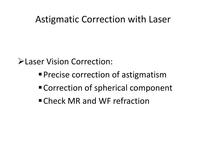 Astigmatic Correction with Laser