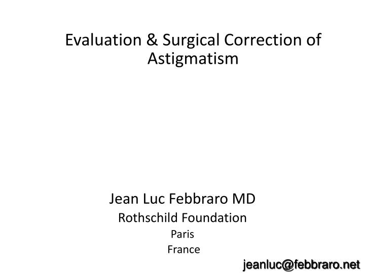 Evaluation surgical correction of astigmatism
