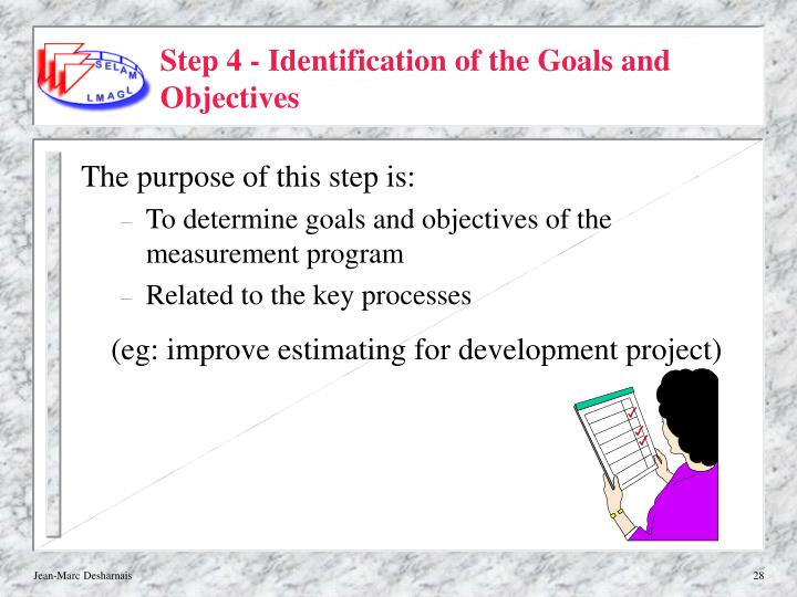 Step 4 - Identification of the Goals and Objectives
