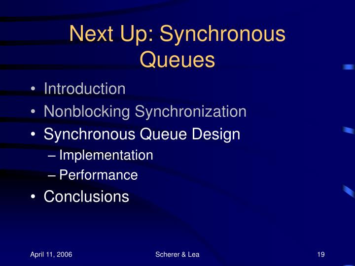 Next Up: Synchronous Queues