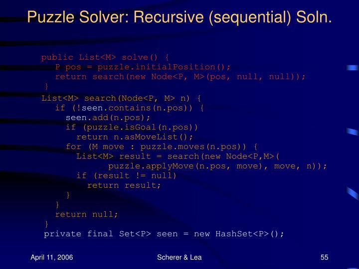 Puzzle Solver: Recursive (sequential) Soln.