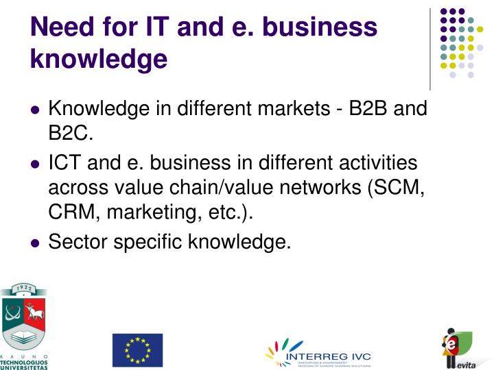 Need for IT and e. business knowledge