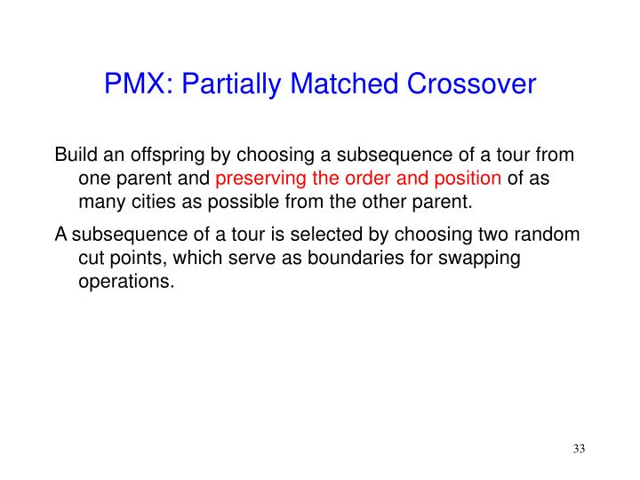 PMX: Partially Matched Crossover