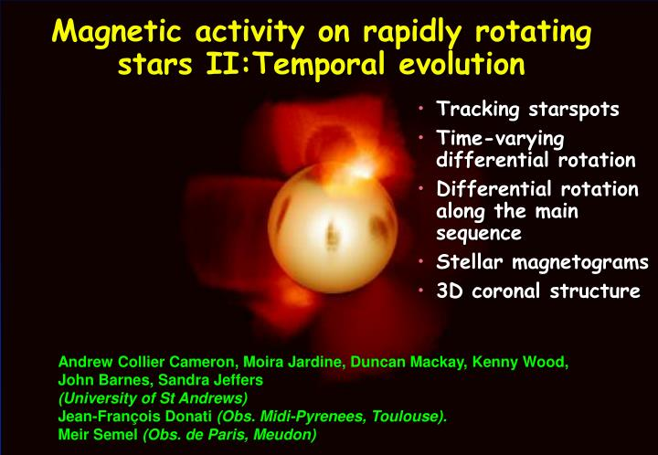 Magnetic activity on rapidly rotating stars II:Temporal evolution