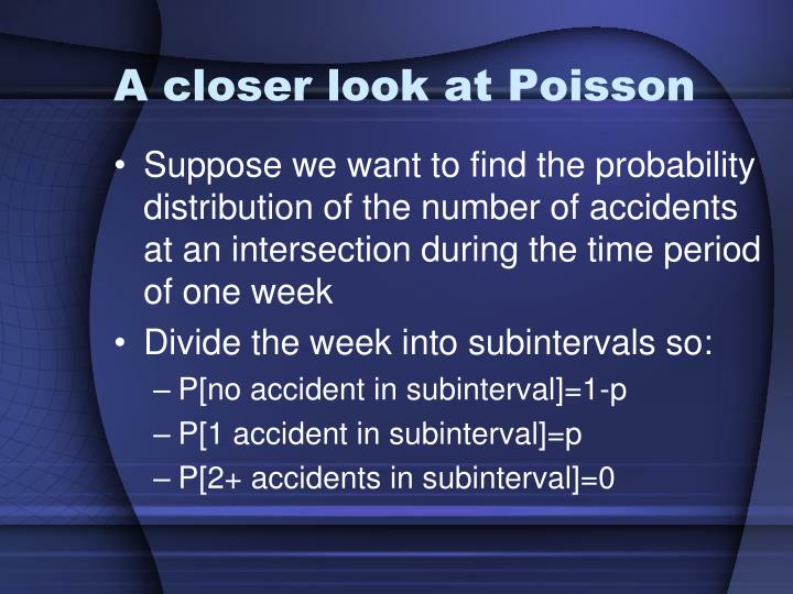 A closer look at Poisson