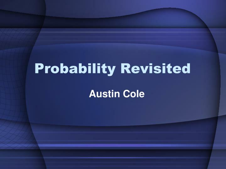 probability revisited
