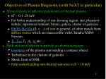 objectives of plasma diagnostic with next in particular