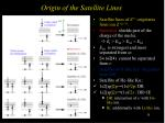 origin of the satellite lines