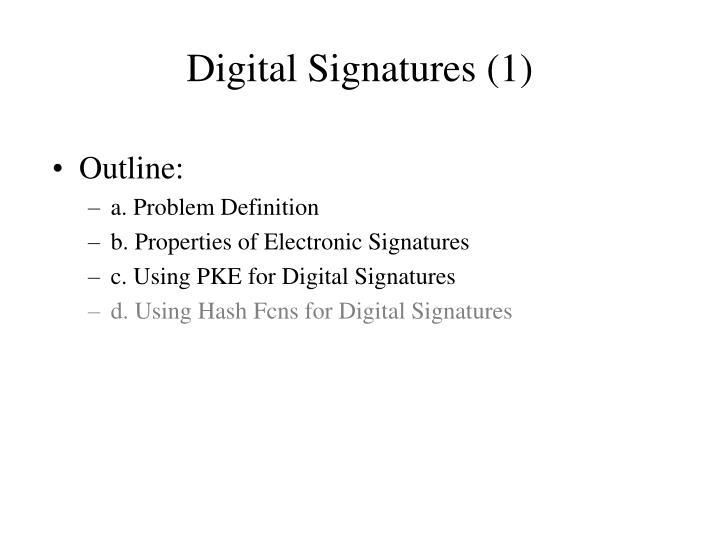 Digital Signatures (1)